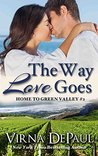 The Way Love Goes (Home to Green Valley #2)