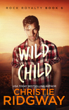 Wild Child (Rock Royalty #6)