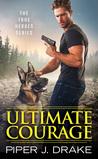 Ultimate Courage (True Heroes, #2)