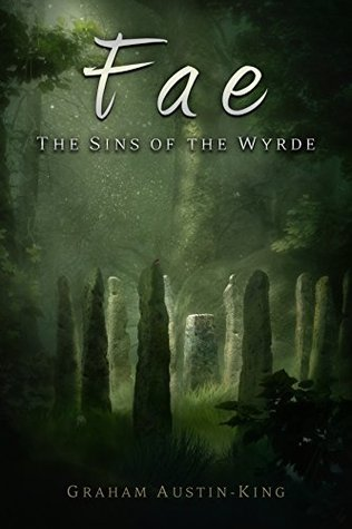 Fae: The Sins of the Wyrde by Graham Austin-King