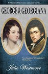 George & Georgiana: A Pride and Prejudice Legacy Novel