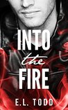 Into The Fire (Gorgeous Entourage, #1)