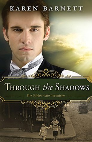 Through the Shadows (The Golden Gate Chronicles #3)