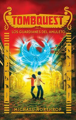 Los guardianes del amuleto (TombQuest, #2)