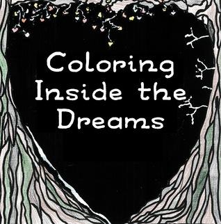 Coloring Inside the Dreams by Shoshanah Lee Marohn