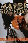 Maybe Someday - Mungkin Suatu Hari