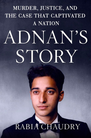 Adnan's Story: Murder, Justice, and the Case that Captivated a Nation