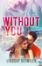 Without You by Lindsay Detwiler
