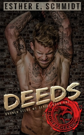 Deeds (Broken Deeds MC #1)