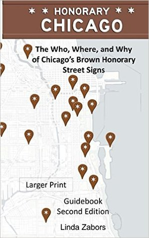 Honorary Chicago Guidebook by Linda Zabors