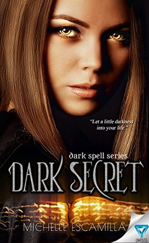 Dark Secret (Dark Spell Series Book 1) by Michelle Escamilla