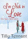 I'm Not in Love (Once Upon a Winter Book 2)