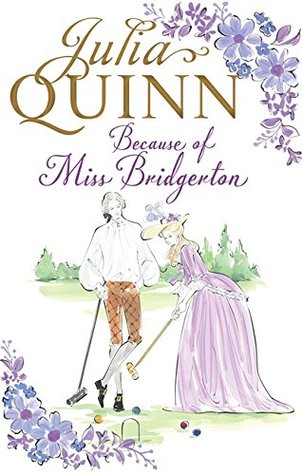 Because of Miss Bridgerton (Rokesbys & Bridgertons, #1)