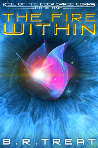 The Fire Within (Kell of the Deep Space Corps Book 1)