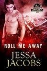 Roll Me Away: A Smokey's Roadhouse Novel