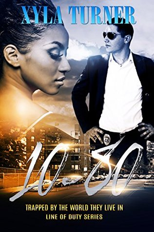 10-80 Line of Duty Series by Xyla Turner