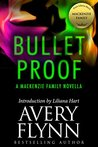 Bullet Proof: A MacKenzie Family Novella (MacKenzie World, #2) (B-Squad, #0.5)