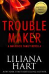 Trouble Maker (The MacKenzie Family #11.5)