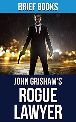 an outline of the street lawyer a novel by john grisham A time to kill was john grisham's first novel,  a young street lawyer with a wife and daughter, works alone in the historic wilbanks building,.