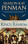 A King's Ransom (Plantagenets #5)