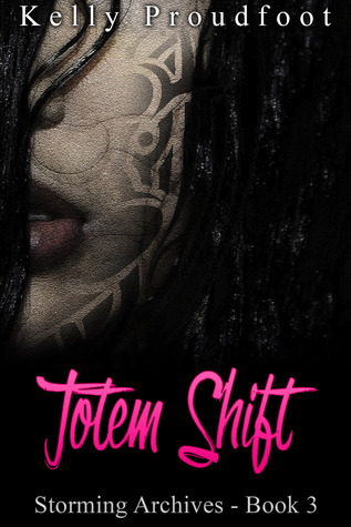Totem Shift by Kelly Proudfoot
