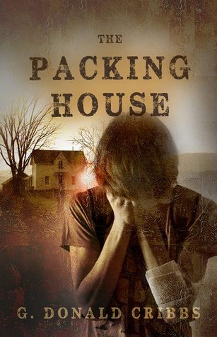 The Packing House by G. Donald Cribbs