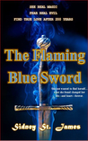 The Flaming Blue Sword by Sidney St. James