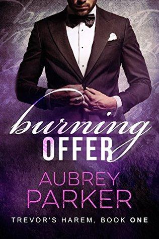 Burning Offer (Trevor's Harem, #1) by Aubrey Parker