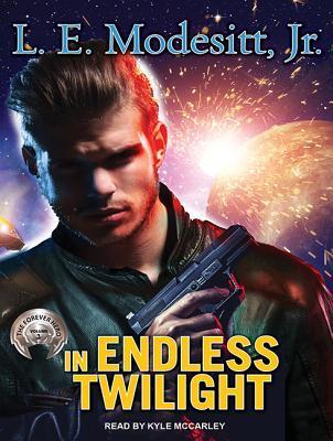 In Endless Twilight (Forever Hero #3) - L.E. Modesitt Jr.