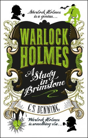 Warlock Holmes - A Study in Brimstone by G.S. Denning