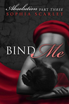Bind Me (Absolution #3)