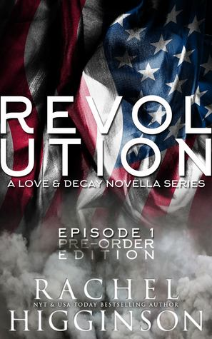 Love and Decay: Revolution, Episode One (Love and Decay: Revolution, #1)