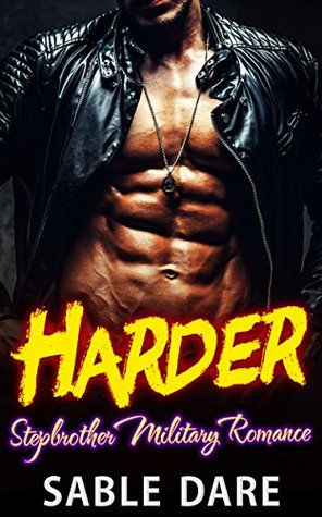 Harder: A Stepbrother Military Romance