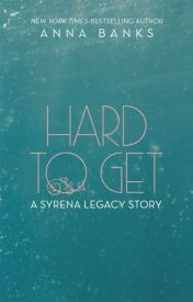 Hard To Get (The Syrena Legacy, #1.5)