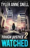 Watched (Tough Justice #2)