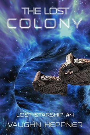 The Lost Colony (The Lost Starship #4) - Vaughn Heppner