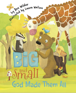 Big and Small, God Made Them All by Ben Wilder