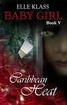 Caribbean Heat (Baby Girl #5)