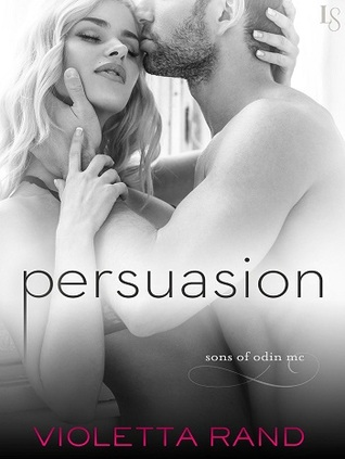 Persuasion (Sons of Odin MC, #1)