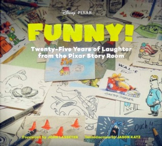 Funny!: Twenty-Five Years in the Pixar Story Room