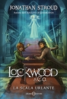 La Scala Urlante (Lockwood & Co., #1)