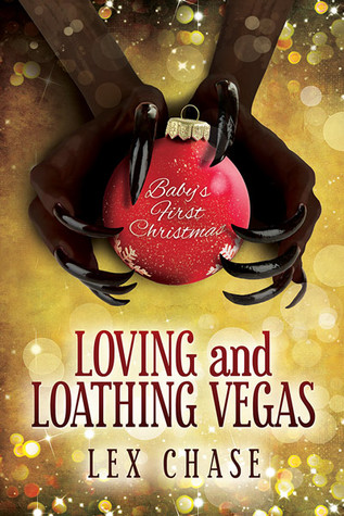 Advent Calendar Review: Loving and Loathing Vegas by Lex Chase