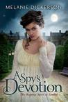 A Spy's Devotion (The Regency Spies of London #1)