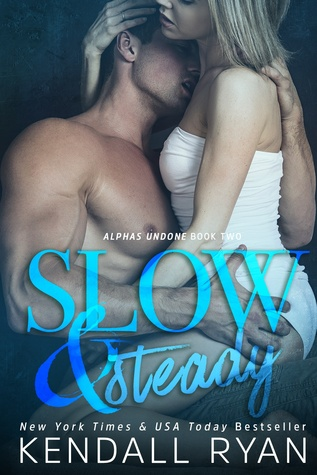 Slow & Steady by Kendall Ryan
