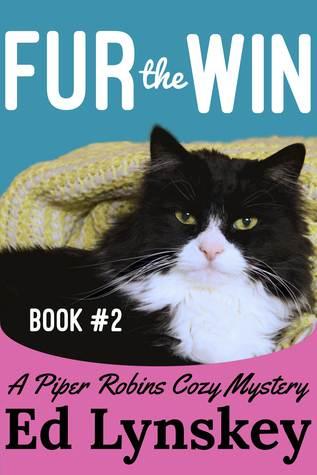 Fur the Win (Piper & Bill Robins Cozy Mystery Series Book 2)