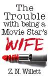The Trouble with being a Movie Star's Wife