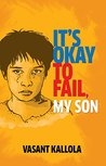 It's Okay to Fail, My Son