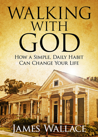 Walking With God by James Wallace