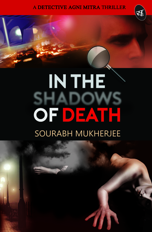 In The Shadows of Death: A Detective Agni Mitra Thriller