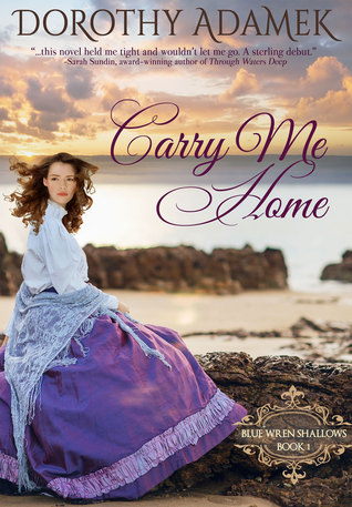 Carry Me Home (Blue Wren Shallows, #1)